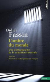 L'ombre du monde ; une anthropologie de la condition carcérale - Couverture - Format classique