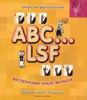 ABC... LSF ; dictionnaire visuel bilingue français et langue des signes française ; 3200 mots - Intérieur - Format classique