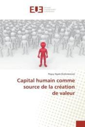 Capital humain comme source de la creation de valeur - Couverture - Format classique