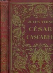 Cesar Cascabel / Collection Des Grand Romanciers - Couverture - Format classique