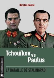 Tchouikov vs paulus - la bataille de stalingrad - Couverture - Format classique