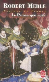 Fortune de France t.4 ; le prince que voilà - Couverture - Format classique