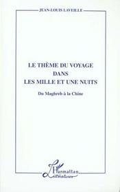 Le Theme Du Voyage Dans Les Mille Et Une Nuits: Du Magrebh A La Chine - Intérieur - Format classique