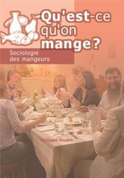 Qu'est qu'on mange ? sociologie des mangeurs (dvd) - Couverture - Format classique