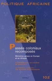 REVUE POLITIQUE AFRICAINE N.102 ; passés coloniaux recomposés - Couverture - Format classique