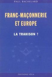 Franc-Maconnerie Et Europe : La Trahison ? - Intérieur - Format classique