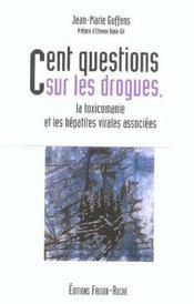 Cent Questions Sur Les Drogues, La Toxicomanie Et Les Hepatites Virales Associees - Intérieur - Format classique