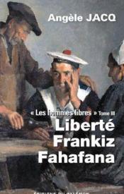 Les hommes libres t.3 ; liberté, Frankiz, Valaha - Couverture - Format classique
