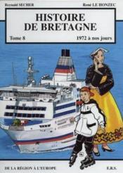 Histoire de Bretagne t.8 ; 1972 à nos jours, de la région à l'Europe - Couverture - Format classique