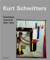 Kurt schwitters catalogue raisonne volume 2 1923-1936 - Couverture - Format classique