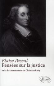 Blaise Pascal, pensées sur la justice - Couverture - Format classique