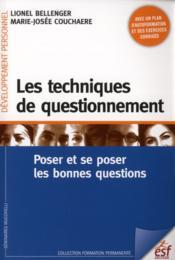 Les techniques de questionnement ; poser et se poser les bonnes questions - Couverture - Format classique