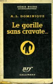 Le Gorille Sans Cravate ... . Collection : Serie Noire Avec Jaquette N° 280 - Couverture - Format classique