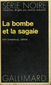 Collection : Serie Noire N° 1708 La Bombe Et La Sagaie - Couverture - Format classique