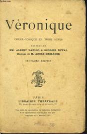 Veronique. Opera Comique En 3 Actes. Musique De M. Andre Messager. - Couverture - Format classique