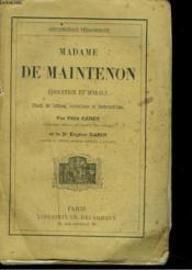 Madame De Maintenon. Education Et Morale. Choix De Lettres, Entretiens Et Instructions. - Couverture - Format classique