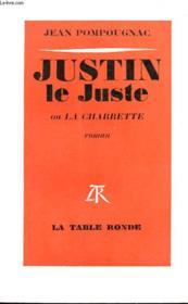Justin Le Juste Ou La Charette - Couverture - Format classique