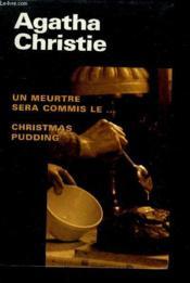 Un meurtre sera commis le.... Christmas pudding et autres surprises du chef - Couverture - Format classique
