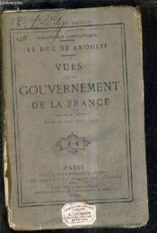 Vues Sur Le Gouvernement De La France - Ouvrage Inedit Publie Par Son Fils. - Couverture - Format classique