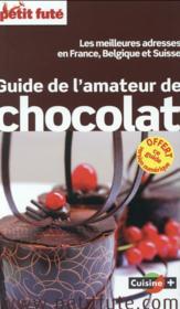 GUIDE PETIT FUTE ; THEMATIQUES ; guide de l'amateur de chocolat - Couverture - Format classique