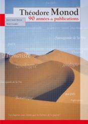 Théodore Monod ; 90 années de publications - Couverture - Format classique