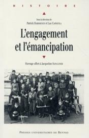 L'engagement et l'émancipation ; ouvrage offert à Jacqueline Sainclivier - Couverture - Format classique