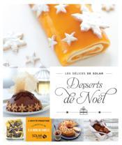 LES DELICES DE SOLAR ; desserts de Noël - Couverture - Format classique