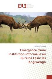 Emergence d'une institution informelle au burkina faso: les koglweogo - Couverture - Format classique