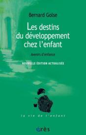 Les destins du développement de l'enfant ; avenirs d'enfance - Couverture - Format classique