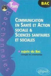 Bacchannales Sms ; Communication En Santé Et Action Sociale Et Sciences Sanitaires Et Sociales ; Sujets Du Bac Corrigés Et Commentés (3e Edition) - Intérieur - Format classique