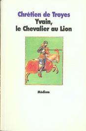 Yvain ; le chevalier au lion - Intérieur - Format classique