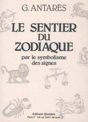 Le sentier du zodiaque par le symbolisme des signes - Couverture - Format classique