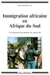L'immigration africaine en Afrique du Sud ; les migrants francophones des années 90 - Couverture - Format classique