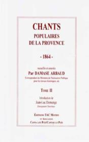 Chants Populaires De La Provence 1864 T.2 - Couverture - Format classique
