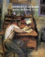 Georges Schehade. Poete Des Deux Rives - Couverture - Format classique