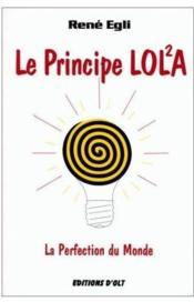 Le principe Lol²a : la perfection du monde - Couverture - Format classique