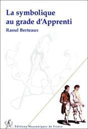 La symbolique au grade d'apprenti - Couverture - Format classique