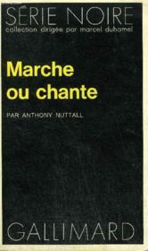 Collection : Serie Noire N° 1564 Marche Ou Chante - Couverture - Format classique