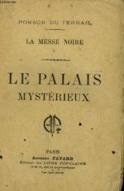 La Messe Noire Tome 2 : Le Palais Mysterieux. Collection Le Livre Populaire. - Couverture - Format classique