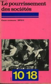 Le Pourrissement Des Societes Cause Commune 1975/1 Par Paul Virillo, Georges Perc, J-M. Palmer, Jean Duvignaud. - Couverture - Format classique