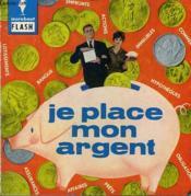 Pour Assurer L'Avenir De Ma Famille... Je Place Mon Argent - Couverture - Format classique