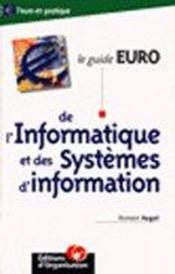 Le guide euro de l'informatique et des systèmes d'information - Couverture - Format classique