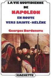 La Vie Quotidienne De Napoléon En Route Vers Sainte-Hélène - Couverture - Format classique