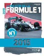Livre d'or de la formule 1 (édition 2015) - Couverture - Format classique