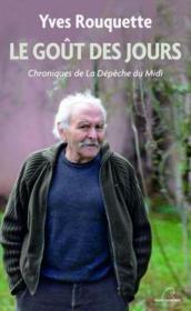 Le goût des jours ; chroniques de La Dépêche du Midi (2013-2014) - Couverture - Format classique