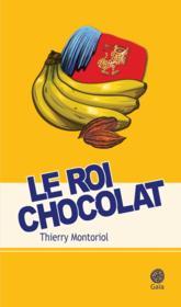 Le roi chocolat - Couverture - Format classique