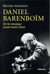 Daniel Barenboim ; de la musique avant toute chose - Couverture - Format classique