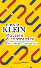 Matière à contredire ; essai de philo-physique - Couverture - Format classique