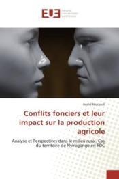 Conflits fonciers et leur impact sur la production agricole - analyse et perspectives dans le milieu - Couverture - Format classique
