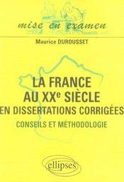 La france au xx siècle en dissertations corrigées ; conseils et méthodologie - Intérieur - Format classique